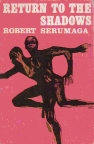 ROBERT SERUMAGA: RETURN TO THE SHADOWS bei amazon bestellen